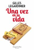 una vez en la vida (ebook)-gilles legardinier-9788491393542