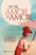 POR AMOR DE MI AMOR - 9788491644842 - GADEA FITERA