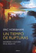 un tiempo de rupturas-eric hobsbawm-9788491990642