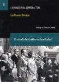 LAS BASES DE LA ESPAÑA ACTUAL (TOMO V): EL REINADO DEMOCRATICO DE JUAN CARLOS I - 9788492754342 - LUIS PALACIOS BAÑUELOS