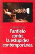 PANFLETO CONTRA LA ESTUPIDEZ CONTEMPORANEA - 9788493566142 - GABRIEL SALA