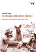 EL CANGURO ALCOHÓLICO - 9788494062742 - KENNETH COOK
