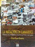 LA NATACION EN CANARIAS - 9788494258442 - RAFAEL REYES ROMERO