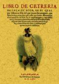 LIBRO DE CETRERIA. CAZA DE AZOR (REPROD. FACS. DE LA ED. DE SALAM ANCA, 1565) - 9788495636942 - FADRIQUE DE ZUÑIGA Y SOTOMAYOR