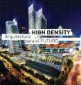 HIGH DENSITY ARQUITECTURA PARA EL FUTURO - 9788496969742 - EDUARD BROTO
