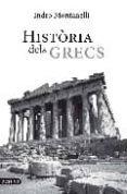 HISTORIA DELS GRECS - 9788497101042 - INDRO MONTANELLI
