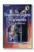 DISPOSITIVOS LOGICOS PROGRAMABLES Y SUS APLICACIONES (INCLUYE CD) - 9788497320542 - ENRIQUE MANDADO