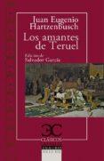 LOS AMANTES DE TERUEL - 9788497408042 - JUAN EUGENIO HARTZENBUSCH