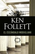 EL ESCANDALO MODIGLIANI - 9788497595742 - KEN FOLLETT