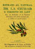 RETRATO NATURAL DE LA CIUDAD Y TERMINO DE JAEN (EDICION FACSIMIL) - 9788497616942 - VV.AA.