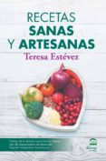RECETAS SANAS Y ARTESANAS - 9788498274042 - TERESA ESTEVEZ