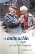 LA ANIMACION CON PERSONAS MAYORES - 9788498423242 - CAROLINA ELIZASU MIGUENS