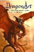 "DRAGON ART: COMO DIBUJAR DRAGONES Y CRIATURAS DEL UNIVERSO DE LA FANTASIA - 9788498740042 - J ""NEONDRAGON"" PEFFER"