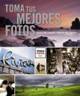 TOMA TUS MEJORES FOTOS - 9788499281742 - VV.AA.