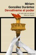 Descarga gratuita de libros de audio y texto. DEVUÉLVEME EL PODER 9788499428642 (Spanish Edition) CHM de MIRIAM GONZÁLEZ DURÁNTEZ