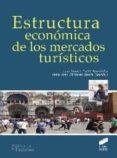 ESTRUCTURA ECONOMICA DE LOS MERCADOS TURISTICOS - 9788499588742 - JUAN IGNACIO PULIDO