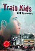 TRAIN KIDS (CATALÀ) - 9788499757742 - DIRK REINHARDT