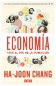 ECONOMIA PARA EL 99% DE LA POBLACION - 9788499923642 - HA-JOON CHANG