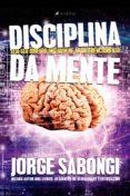 Descargar libros en ingles pdf gratis DISCIPLINA DA MENTE PDF de JORGE SABONGI