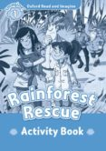 OXFORD READ AND IMAGINE: LEVEL 1: RAINFOREST RESCUE ACTIVITY BOOK - 9780194722452 - VV.AA.
