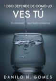 Libros gratis para descargar al ipad. TODO DEPENDE DE CÓMO LO VES TÚ de  9781547500352