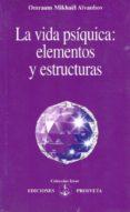 LA VIDA PSIQUICA ELEMENTOS Y ESTRUCTURAS - 9782855664552 - OMRAAM MIKHAEL AIVANHOV