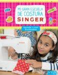 MI GRAN ESCUELA DE COSTURA SINGER: APRENDER A COSER DIVIRTIENDOSE - 9783625006152 - VV.AA.