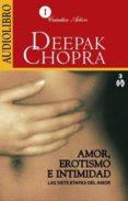 AMOR, EROTISMO E INTIMIDAD (AUDIOLIBRO) - 9786070019852 - DEEPAK CHOPRA