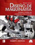 DISEÑO DE MAQUINARIA: SINTESIS Y ANALISIS DE MAQUINAS Y MECANISMOS (5ª ED.) (INCLUYE DVD) - 9786071509352 - VV.AA.