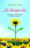 (PE) LA BUSQUEDA - 9788408109952 - PEDRO RIBA