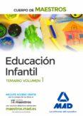 CUERPO DE MAESTROS. EDUCACIÓN INFANTIL TEMARIO VOLUMEN 1 - 9788414201152 - VV.AA.