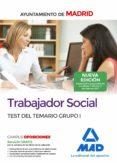 TRABAJADOR SOCIAL DEL AYUNTAMIENTO DE MADRID: TEST DEL TEMARIO GRUPO I - 9788414213452 - VV.AA.