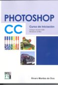 photoshop cc curso iniacion: incluye version cs6-alvaro montes de oca-9788415033752