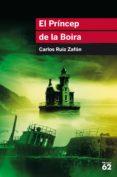 EL PRINCEP DE LA BOIRA - 9788415954552 - CARLOS RUIZ ZAFON