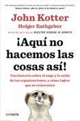 ¡aquí no hacemos las cosas así! (ebook)-john kotter-holger rathgeber-9788416029952