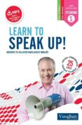 LEARN TO SPEAK UP! - 9788416094752 - RICHARD VAUGHAN