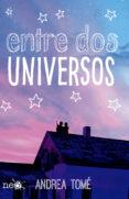 ENTRE DOS UNIVERSOS - 9788416429752 - ANDREA TOME