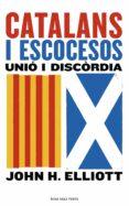 CATALANS & ESCOCESOS - 9788416930852 - JOHN H. ELLIOTT
