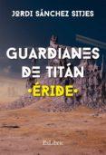 GUARDIANES DE TITÁN (EBOOK) - 9788417334352 - JORDI SÁNCHEZ SITJES