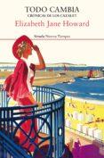 Descargas gratuitas de libros electrónicos de kobo TODO CAMBIA. CRÓNICAS DE LOS CAZALET in Spanish de ELIZABETH JANE HOWARD