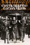 CONTRARREVOLUCIONARIOS: RADICALIZACION VIOLENTA DE LAS DERECHAS DURANTE LA SEGUNDA REPUBLICA 1931-1936 - 9788420664552 - MEGUMI MIZUSAWA