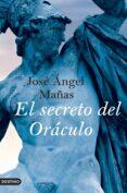 EL SECRETO DEL ORÁCULO - 9788423339952 - JOSE ANGEL MAÑAS