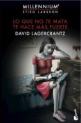LO QUE NO TE MATA TE HACE MÁS FUERTE (SERIE MILLENNIUM 4) - 9788423351152 - DAVID LAGERCRANTZ