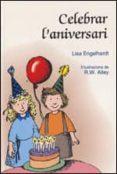 CELEBRAR L ANIVERSARI - 9788428529952 - LISA O. ENGELHARDT