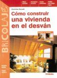 COMO CONSTRUIR UNA VIVIENDA EN EL DESVAN - 9788430594252 - CHRISTIAN BERNDT