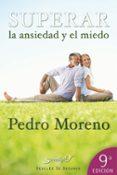SUPERAR LA ANSIEDAD Y EL MIEDO - 9788433016652 - PEDRO MORENO
