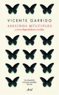 ASESINOS MULTIPLES Y OTROS DEPREDADORES SOCIALES - 9788434427952 - VICENTE GARRIDO GENOVES
