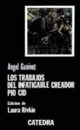 LOS TRABAJOS DEL INFATIGABLE CREADOR PIO CID - 9788437604152 - ANGEL GANIVET