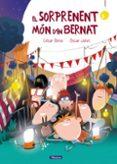 EL SORPRENENT MÓN D EN BERNAT - 9788448848552 - CESAR BONA