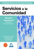 CUERPO DE PROFESORES TECNICOS DE FORMACION PROFESIONAL: SERVICIOS A LA COMUNIDAD: TEMARIO VOLUMEN II - 9788466591652 - VV.AA.